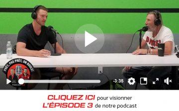 Écoutez dès maintenant l'épisode #3 de notre série de podcasts